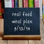 Real Food Meal Plan Week 31 | Real Food Real Deals