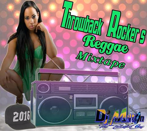 THROWBACK ROCKERS REGGAE MIXTAPE