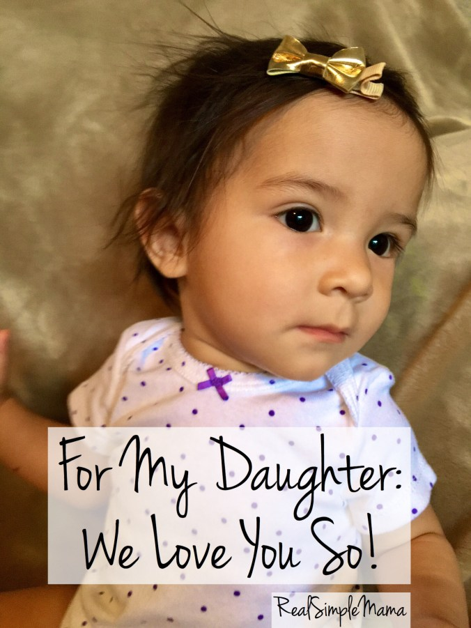 For My Daughter: A Love Letter On Your First Birthday - Real Simple Mama