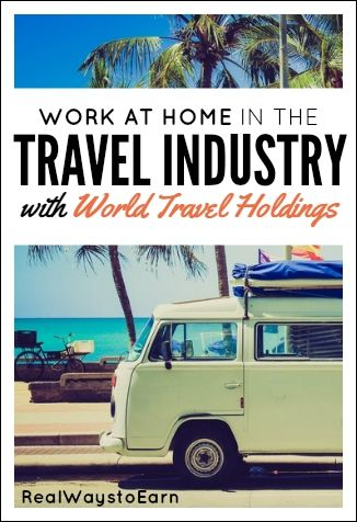 Have you ever wanted to work in the travel industry? World Travel Holdings provides a way for you to do so, plus they pay great and have many work at home positions available.