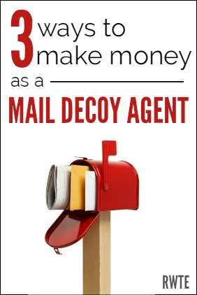 You can work from home as a mail decoy agent. This involves accepting pieces of mail at your home from various companies (usually flyers and catalogs) and recording them into your computer. You'll usually earn a flat rate per piece of mail entered.