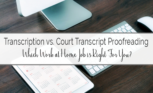 Transcription vs Court Transcript Proofreading – Which Job Is Right For You?