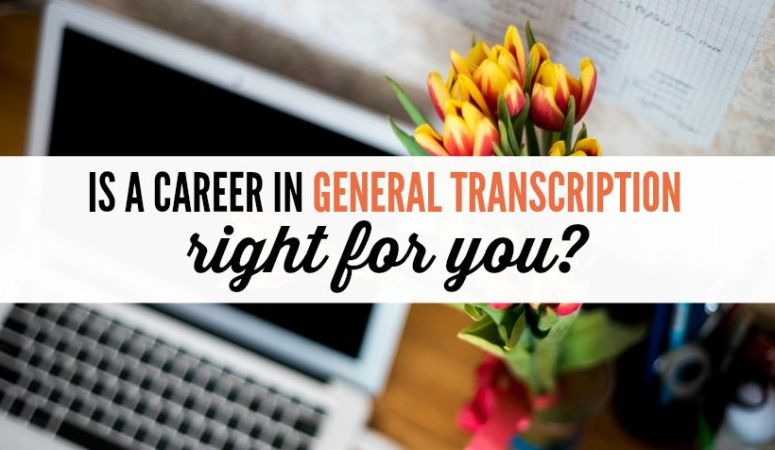 Is a Career in General Transcription Right For You? FREE Intro Course!
