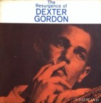 デクスター・ゴードン DEXTER GORDON / THE RESURGENCE OF DEXTER GORDON