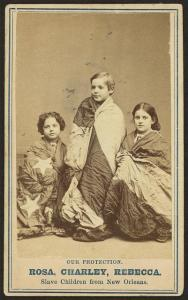 Rosa, Charley, Rebecca. Slave children from New Orleans