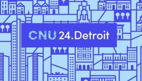 Congress for the New Urbanism Detroit
