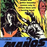Day 121:  Manos:  The Hands of Fate