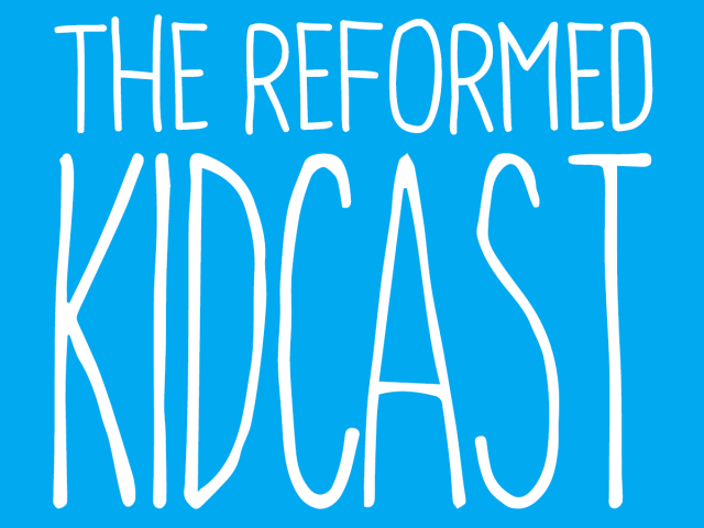 Kidcast 12: Justification and Sanctification