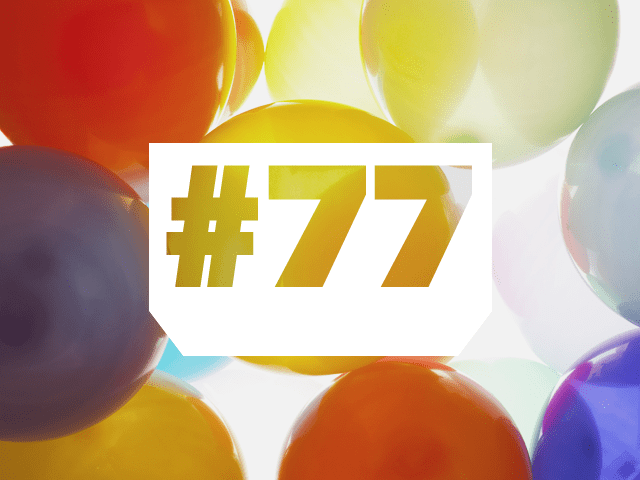 Episode 77: I'm the Balloon!