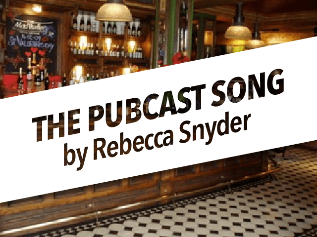 "Pubcast Exclusive: ""The Pubcast Song"" by Rebecca Snyder"