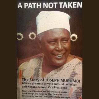 Title:  A Path Not Taken – The Story of Joseph Murumbi. Publisher: Franciscan Kolbe Press. Book Reviewer: Odhiambo Orlale