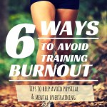 6 Ways to Avoid Training Burnout
