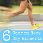 6 Common Race Day Ailments, & How to Avoid Them.