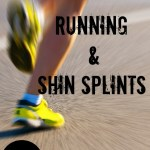 Shin Splints & Running: 10 Tips for Treatment and Prevention of Shin Pain