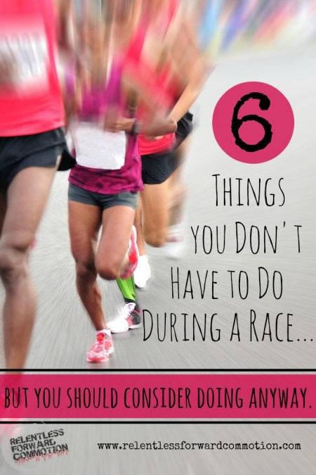 6 Things you don't have to do ruing a race, but you should consider doing anyway