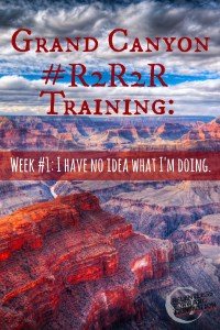 Grand Canyon #R2R2R Training: Week 1
