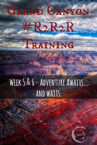 Grand Canyon R2R2R Training: Week 5&6