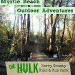 "Myrtle Beach Outdoor Adventures: ""The Hulk"" (Horry County Bike & Run Park)"