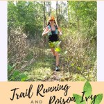 Everything you Need to Know about Trail Running and Poison Ivy