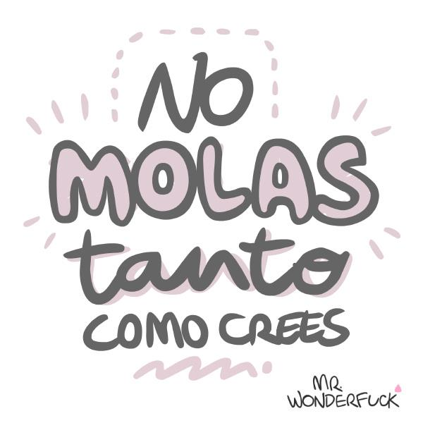 No molas tanto como crees