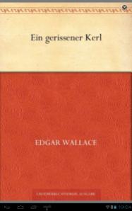 Edgar Wallace - Ein gerissener Kerl