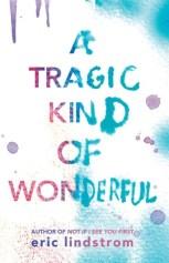 a-tragic-kind-of-wonderful