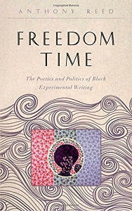 Freedom Time: The Poetics and Politics of Black Experimental Writing