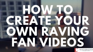 Creating Your Raving Fan Videos (RMTV 13)