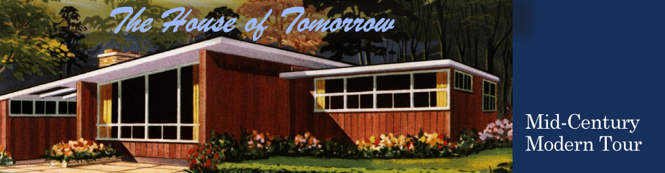 The Mid-Century Modern House of Tomorrow Tour