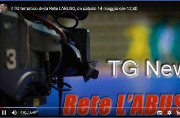 Sabato 14 maggio la prima edizione del TG tematico della Rete L'ABUSO.