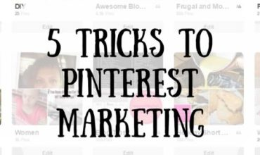 5 Tricks to Pinterest Marketing