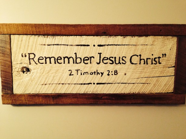 Remember Jesus Christ - 2 Tim. 2-8