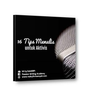 Ebook 16 Tips Menulis untuk Aktivis