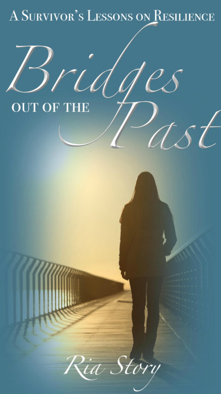 Bridges Out of the Past: A Survivor's Lessons on Resilience