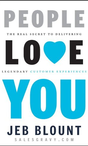 People-Love-You-The-Real-Secret-to-Delivering-Legendary-Customer-Experiences-0