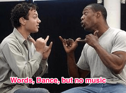 Words, Dance but no Music