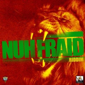 NuhFraidRiddim
