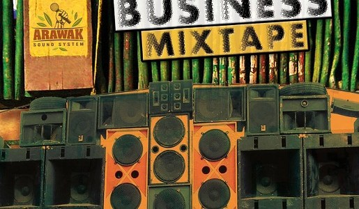 Arawak Sound System – Ghetto Business‬ Mixtape