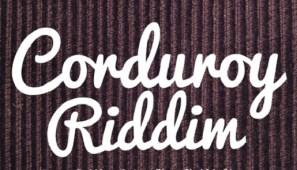 CorduroyRiddim2k15