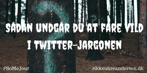 Sådan undgår du at fare vild i Twitter-jargonen