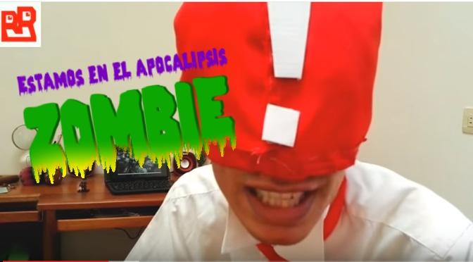 ¡Estamos en el apocalipsis ZOMBIE!