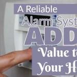 A Reliable Alarm System Adds Value to Your Home