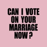 Gays & Lesbian T-Shirts & Gifts - Can I Vote?