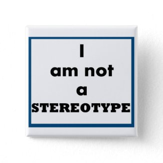 I Am Not A Stereotype Button zazzle_button