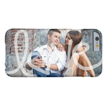 """""""Love"""" Add your photo Barely There iPhone 6 Case"""