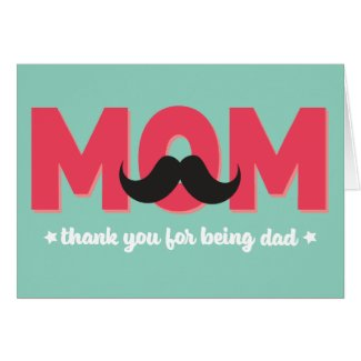 Mom Thanks for Being Dad