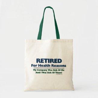 Retired For Health Reasons bag