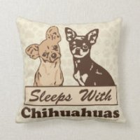Sleeps With Chihuahuas Throw Pillow