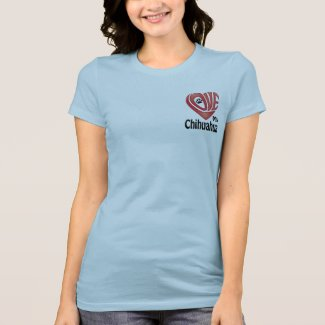T-Shirt Women's- Love My Chihuahua