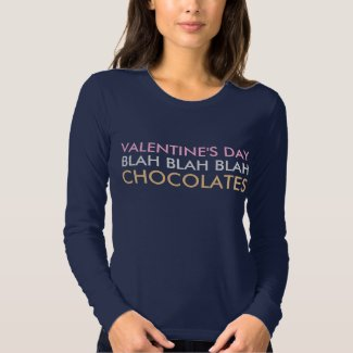Valentine's Day Blah Blah Blah Chocolates Tshirt